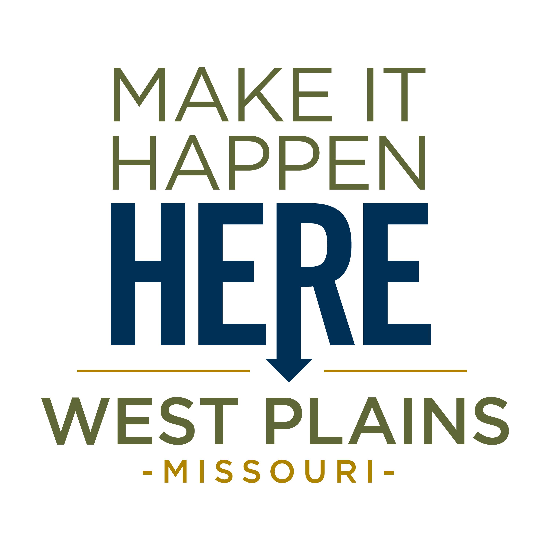 West Plains Missouri, Make it Happen Here